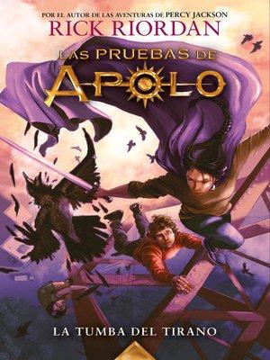 cover image of La tumba del tirano (Las pruebas de Apolo 4)