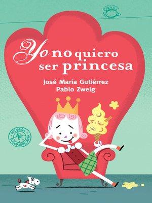 cover image of Yo no quiero ser princesa (ebook animado y narrado) (Fixed layout)