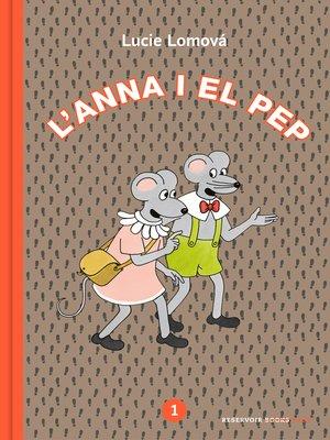 cover image of L'Anna i el Pep 1