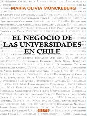 cover image of El negocio de las Universidades en Chile