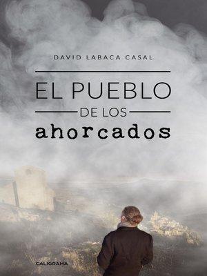 cover image of El pueblo de los ahorcados