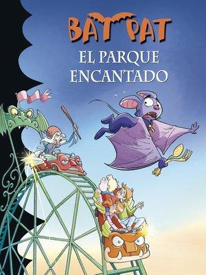 cover image of El parque encantado (Serie Bat Pat 31)