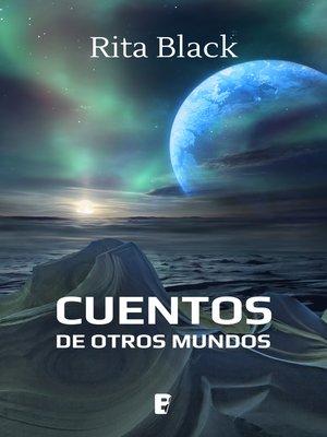 cover image of Cuentos de otros mundos