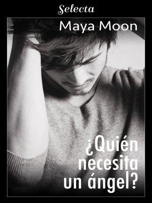 cover image of ¿Quién necesita un ángel?