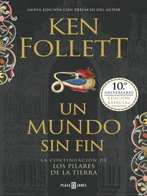 cover image of Un mundo sin fin (edición 10º aniversario) (Saga Los pilares de la Tierra 2)