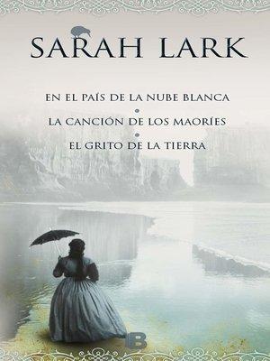 cover image of Trilogía de la Nube blanca (En el país de la nube blanca | La canción de los maoríes | El grito de la tierra)