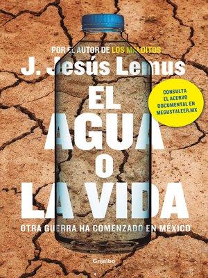 cover image of El agua o la vida