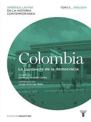 cover image of Colombia 5. 1960/2010. La búsqueda de la democracia