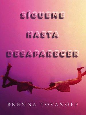cover image of Sígueme hasta desaparecer