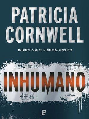 cover image of Inhumano (Doctora Kay Scarpetta 23)