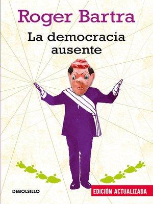 cover image of La democracia ausente
