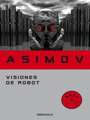 cover image of Visiones de robot (Serie de los robots 1)