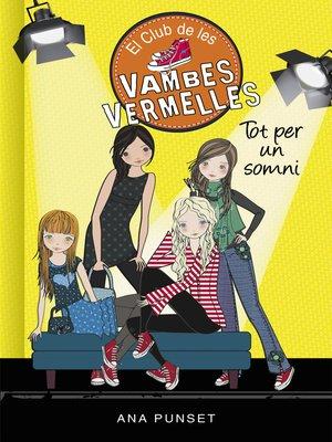 cover image of Tot per un somni (Sèrie El Club de les Vambes Vermelles 3)