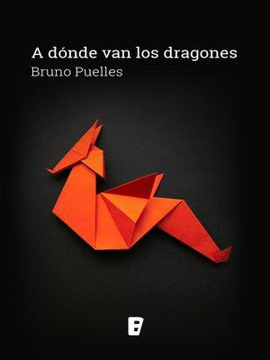 cover image of A dónde van los dragones