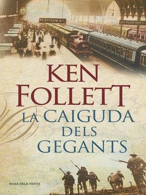 cover image of La caiguda dels gegants (The Century 1)