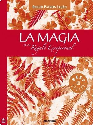 cover image of La magia de un regalo excepcional