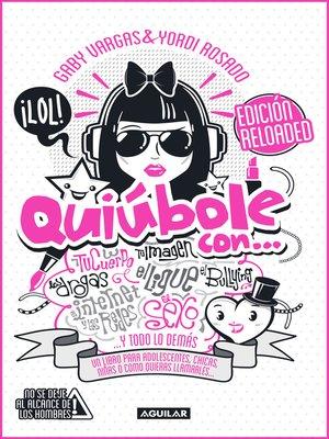 cover image of Quiúbole con... Edición Reloaded (Mujeres)