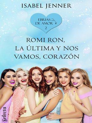 cover image of Romi Ron, la última y nos vamos, corazón