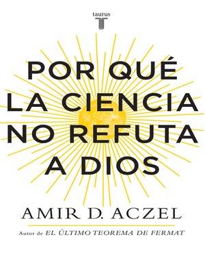 cover image of Por qué la ciencia no refuta a Dios
