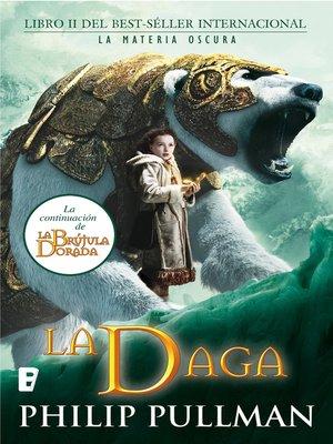 cover image of La daga. La materia oscura II