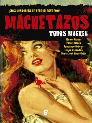 cover image of Machetazos. Todos Mueren