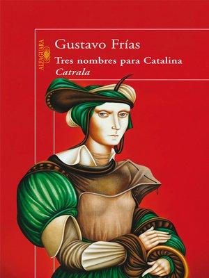cover image of Tres nombres para Catalina Catrala