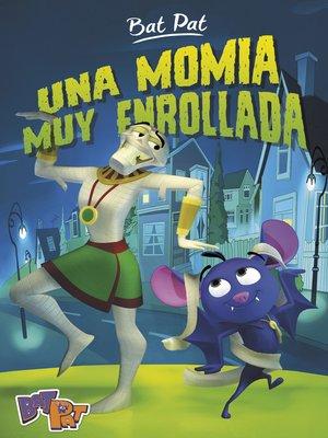 cover image of Una momia muy enrollada