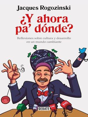 cover image of ¿Y ahora pa' dónde?