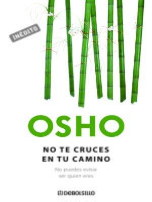 cover image of No te cruces en tu camino (OSHO habla de tú a tú)