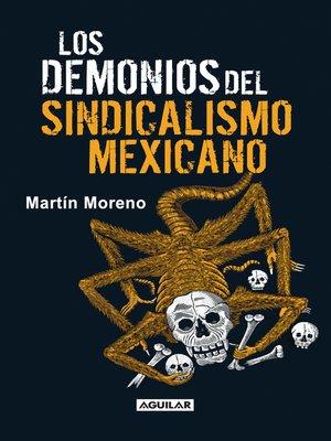cover image of Los demonios del sindicalismo mexicano