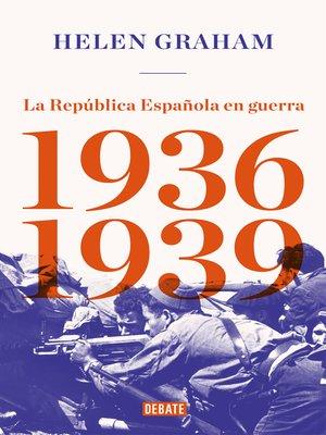 cover image of La República Española en guerra (1936-1939)