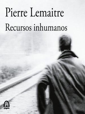 cover image of Recursos inhumanos
