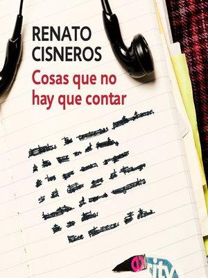 cover image of Cosas que no hay que contar