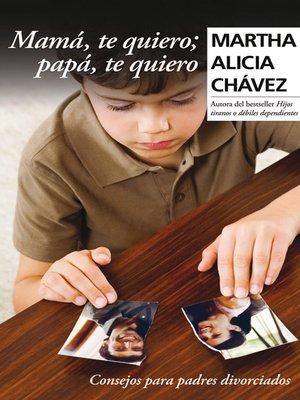 cover image of Mamá, te quiero; papá, te quiero