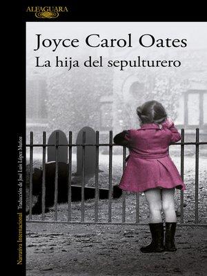 cover image of La hija del sepulturero
