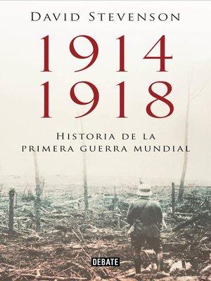cover image of 1914-1918. Historia de la Primera Guerra Mundial
