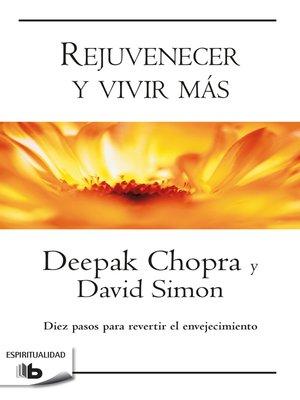 cover image of Rejuvenecer y vivir más