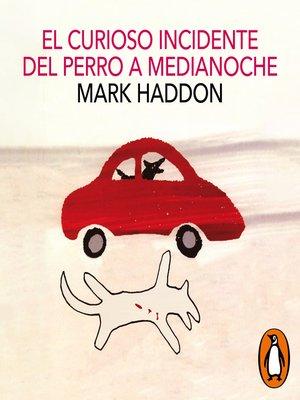 cover image of El curioso incidente del perro a medianoche
