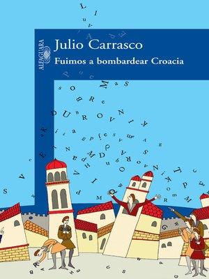 cover image of Fuimos a bombardear Croacia
