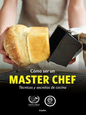 cover image of Cómo ser un MASTER CHEF