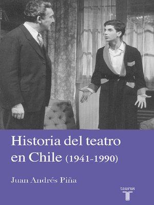 cover image of Historia del teatro en Chile 1941-1990