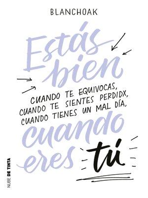 cover image of Estás bien cuando eres tú