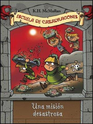 cover image of Una misión desastrosa (Escuela de Cazadragones 10)