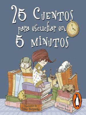 cover image of 25 cuentos para escuchar en 5 minutos