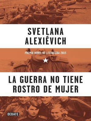 cover image of La guerra no tiene rostro de mujer