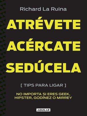 cover image of Atrévete, acércate, sedúcela