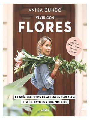 cover image of Vivir con flores
