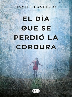cover image of El día que se perdió la cordura