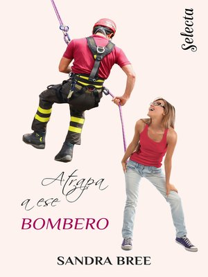 cover image of Atrapa a ese bombero