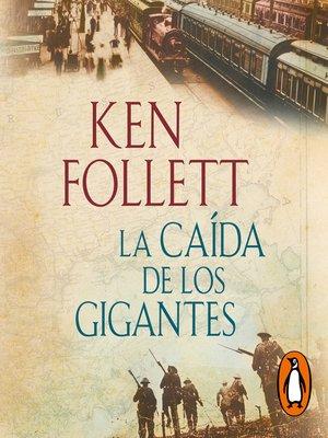 cover image of La caída de los gigantes